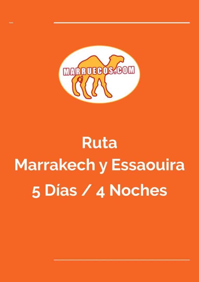 Ruta Marrakech y Essaouira - 5 Días y 4 Noches